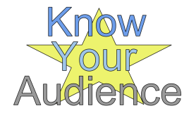 Knowing your audience will help you succeed